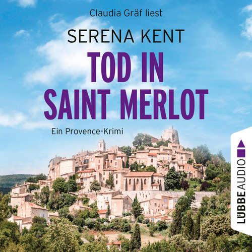 Hoerbuch Tod in Saint Merlot - Ein Provence-Krimi - Serena Kent - Claudia Gräf
