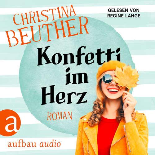 Hoerbuch Konfetti im Herz - Christina Beuther - Regine Lange