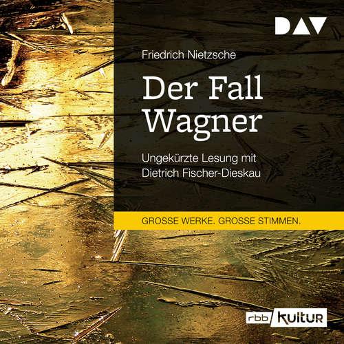 Hoerbuch Der Fall Wagner - Friedrich Nietzsche - Dietrich Fischer-Dieskau