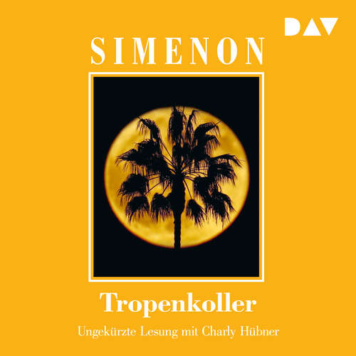 Hoerbuch Tropenkoller - Georges Simenon - Charly Hübner