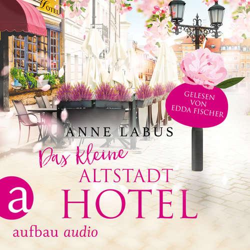 Hoerbuch Das kleine Altstadthotel - Wege ins Glück, Band 1 - Anne Labus - Edda Fischer