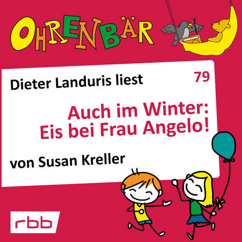 Hoerbuch Ohrenbär - eine OHRENBÄR Geschichte, 8, Folge 79: Auch im Winter: Eis bei Frau Angelo! (Hörbuch mit Musik) - Susan Kreller - Dieter Landuris