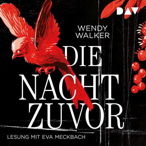 Hoerbuch Die Nacht zuvor - Wendy Walker - Eva Meckbach