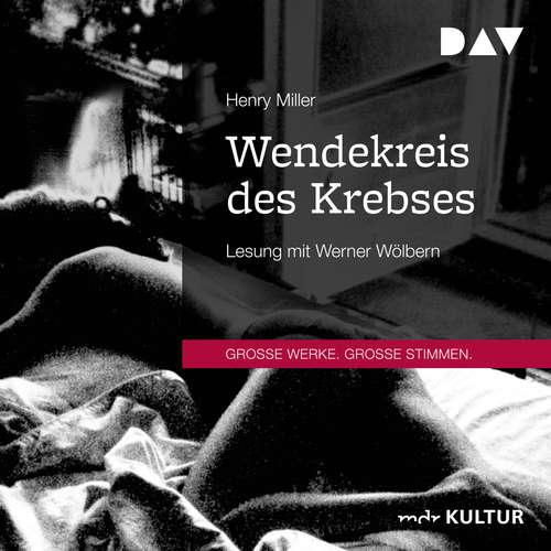 Hoerbuch Wendekreis des Krebses - Henry Miller - Werner Wölbern
