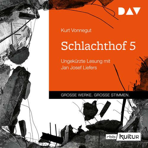 Hoerbuch Schlachthof 5 - Kurt Vonnegut - Jan Josef Liefers