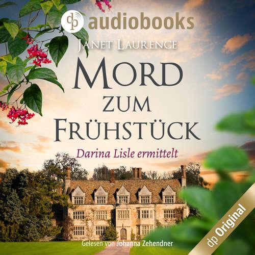 Hoerbuch Darina Lisle ermittelt, Band 1: Mord zum Frühstück - Janet Laurence - Johanna Zehendner