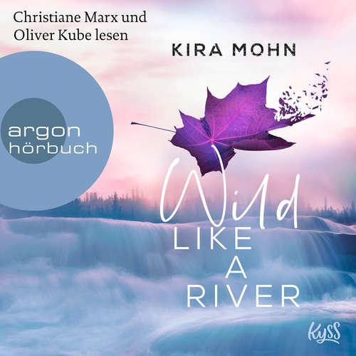 Hoerbuch Wild like a River - Kanada, Band 1 - Kira Mohn - Christiane Marx