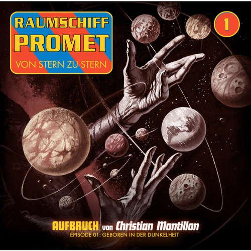 Hoerbuch Raumschiff Promet, Folge 1: Geboren in der Dunkelheit - Markus Winter - Florian Seigerschmidt