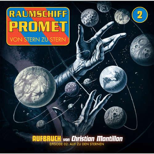 Hoerbuch Raumschiff Promet, Folge 2: Auf zu den Sternen - Markus Winter - Florian Seigerschmidt