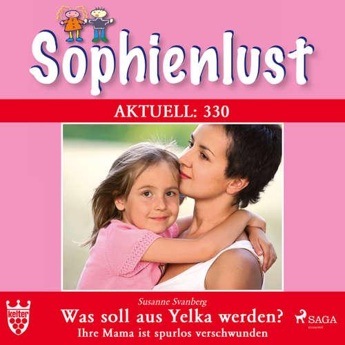 Sophienlust, Aktuell 330: Was soll aus Yelka werden? Ihre Mama ist spurlos verschwunden