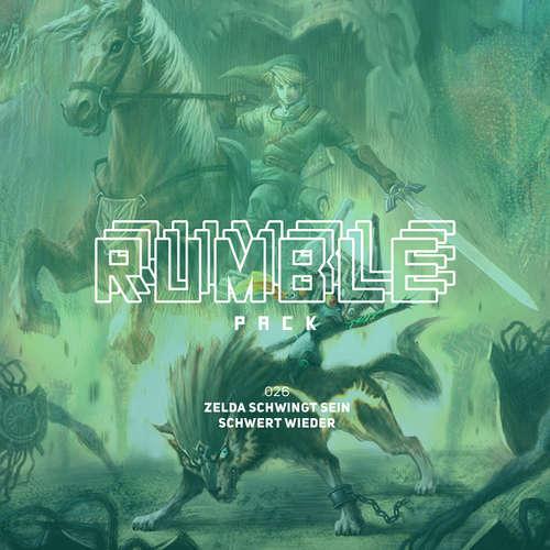 Hoerbuch Rumble Pack - Die Gaming-Sendung, Folge 26: Zelda schwingt sein Schwert wieder - Julian Laschewski - Julian Laschewski