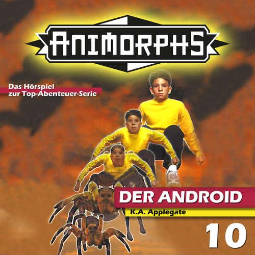 Hoerbuch Animorphs, Folge 10: Der Android - Peter Mennigen - Christian Stark