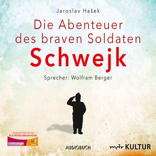 Hoerbuch Die Abenteuer des braven Soldaten Schwejk - Jaroslav Hasek - Wolfram Berger
