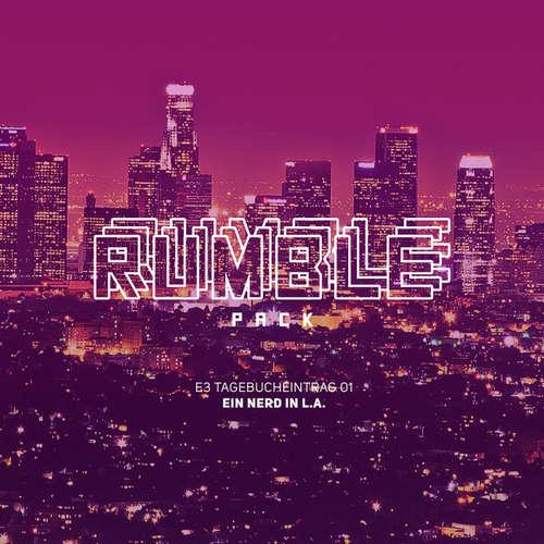 Hoerbuch Rumble Pack - Die Gaming-Sendung, E3 2015 Tagebucheinträge #01-04 - Julian Laschewski - Julian Laschewski
