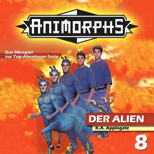 Hoerbuch Animorphs, Folge 8: Der Alien - Peter Mennigen - Christian Stark