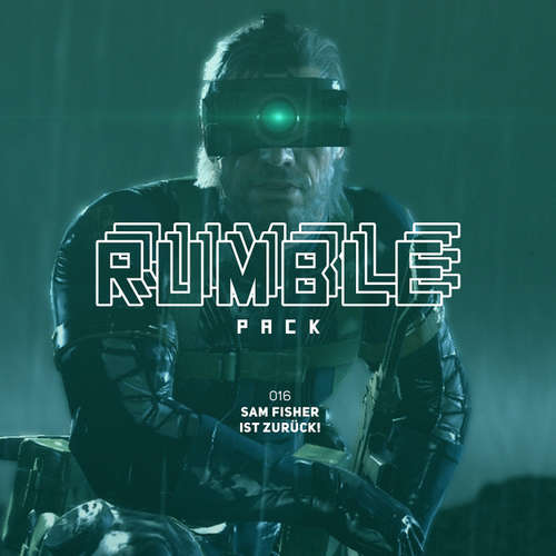 Hoerbuch Rumble Pack - Die Gaming-Sendung, Folge 16: Sam Fisher ist zurück - Julian Laschewski - Julian Laschewski