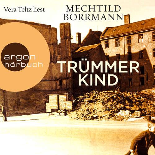 Hoerbuch Trümmerkind - Mechthild Borrmann - Vera Teltz