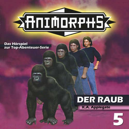 Hoerbuch Animorphs, Folge 5: Der Raub - Peter Mennigen - Christian Stark
