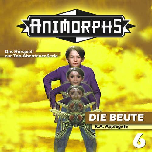 Hoerbuch Animorphs, Folge 6: Die Beute - Peter Mennigen - Christian Stark