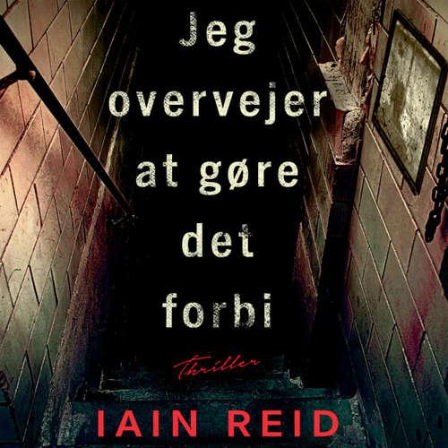Audiokniha Jeg overvejer at gøre det forbi - Iain Reid - Iben Haaest