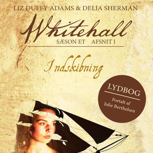 Audiokniha Indskibning - Whitehall 1 - Liz Duffy Adams - Julie Berthelsen