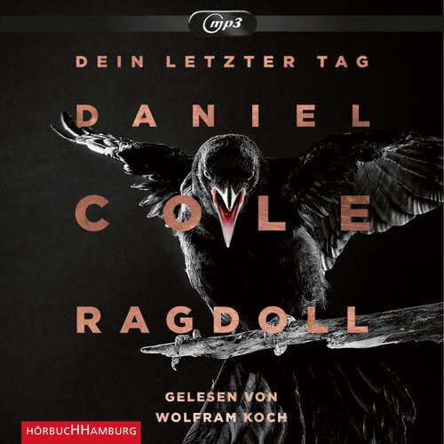 Hoerbuch Ragdoll - Dein letzter Tag - Daniel Cole - Wolfram Koch