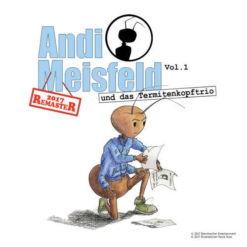 Hoerbuch Andi Meisfeld, Folge 1: Andi Meisfeld und das Termitenkopf-Trio (Re-Mastered) - Tom Steinbrecher - Tom Steinbrecher