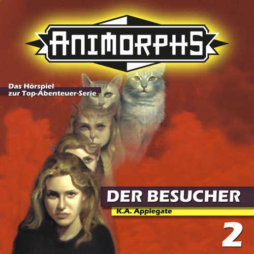 Hoerbuch Animorphs, Folge 2: Der Besucher - Peter Mennigen - Christian Stark
