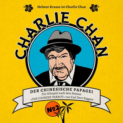Hoerbuch Charlie Chan, Fall 2: Der chinesische Papagei - Marc Freund - Helmut Krauss
