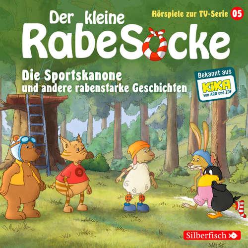 Die Sportskanone und andere rabenstarke Geschichten - Der kleine Rabe Socke 5