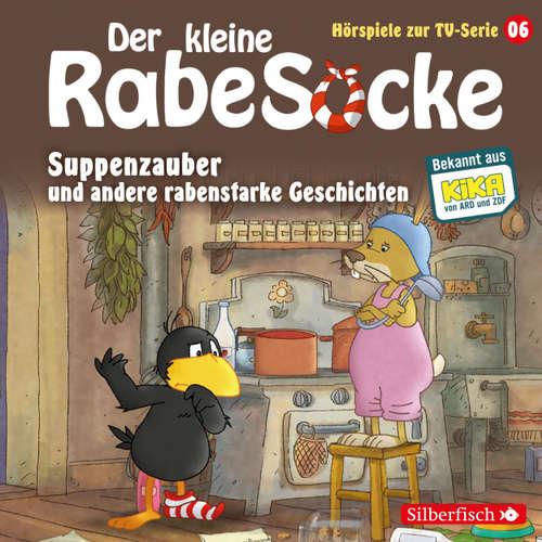 Suppenzauber und andere rabenstarke Geschichten - Der kleine Rabe Socke 6