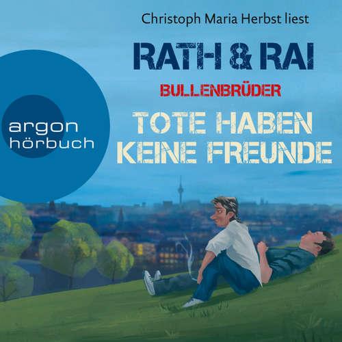 Hoerbuch Bullenbrüder - Tote haben keine Freunde - Hans Rath - Christoph Maria Herbst