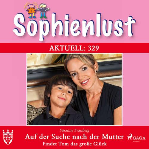 Sophienlust, Aktuell 329: Auf der Suche nach der Mutter. Findet Tom das große Glück