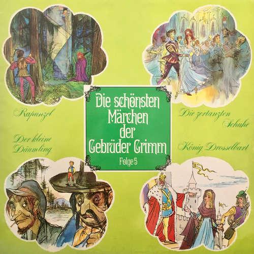 Hoerbuch Die schönsten Märchen der Gebrüder Grimm, Folge 5: Rapunzel / Die zertanzten Schuhe / Der kleine Däumling / König Drosselbart - Gebrüder Grimm - Heinz Ladiges