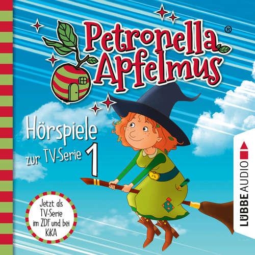 Hoerbuch Petronella Apfelmus, Teil 1: Der Oberhexenbesen, Papa ist geschrumpft, Verwichtelte Freundschaft - Cornelia Neudert - Ranja Bonalana
