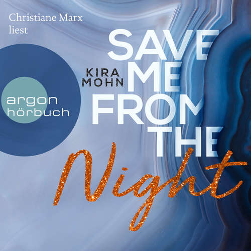 Hoerbuch Save me from the Night - Leuchtturm-Trilogie, Band 2 - Kira Mohn - Christiane Marx
