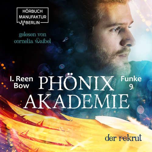 Hoerbuch Der Rekrut - Phönixakademie, Band 9 - I. Reen Bow - Cornelia Waibel