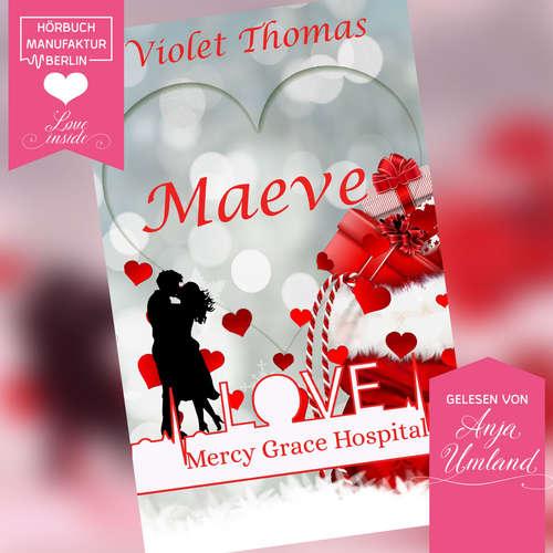 Hoerbuch Maeve - Mercy Grace Hospital, Band 1 - Violet Thomas - Anja Umland