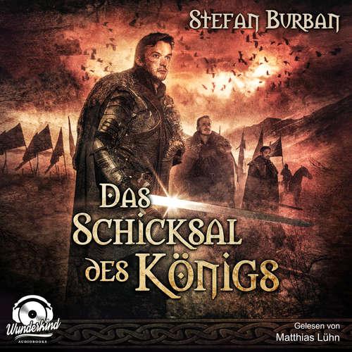 Hoerbuch Das Schicksal des Königs - Die Chronik des großen Dämonenkrieges, Band 4 - Stefan Burban - Matthias Lühn