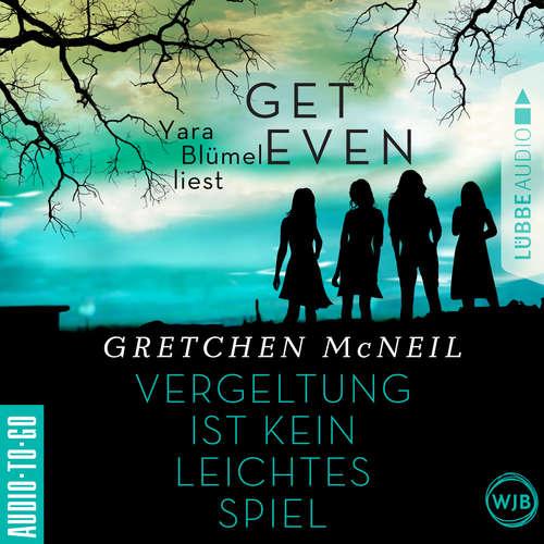Hoerbuch Get Even - Vergeltung ist kein leichtes Spiel - Gretchen McNeil - Yara Blümel