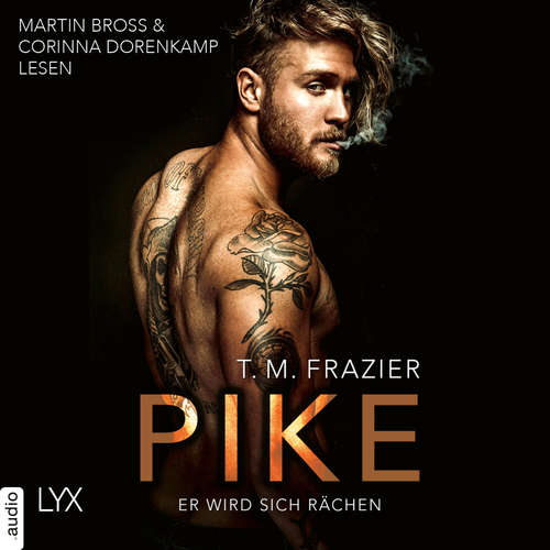 Hoerbuch Pike - Er wird sich rächen - Pike-Duett, Teil 1 - T. M. Frazier - Martin Bross