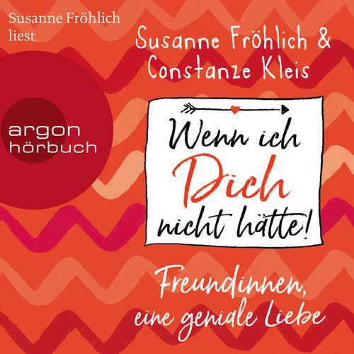 Hoerbuch Wenn ich Dich nicht hätte! Freundinnen, eine geniale Liebe - Susanne Fröhlich - Susanne Fröhlich