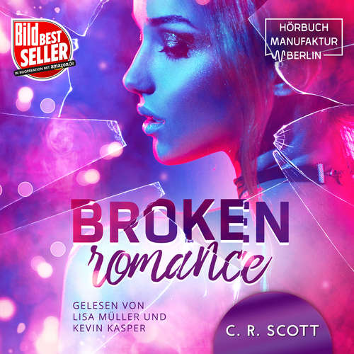 Audiobook Broken Romance - C. R. Scott - Lisa Müller