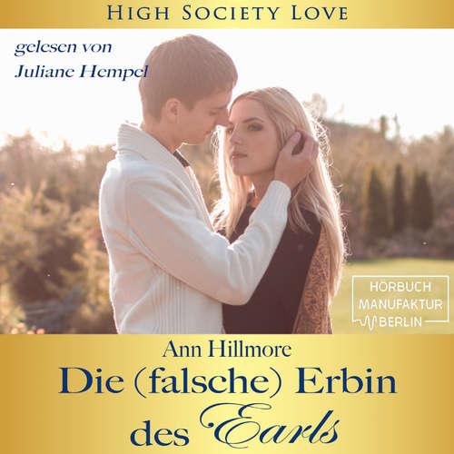 Hoerbuch Die (falsche) Erbin des Earls - High Society Love, Band 3 (ungekürzt) - Ann Hillmore - Juliane Hempel