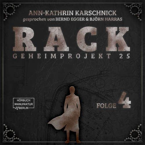 Hoerbuch Rack - Geheimprojekt 25, Folge 4 - Ann-Kathrin Karschnick - Bernd Egger
