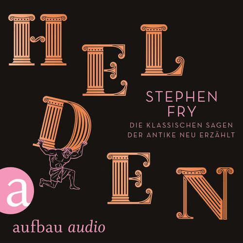 Hoerbuch Helden - Die klassischen Sagen der Antike neu erzählt - Stephen Fry - Boris Jacoby