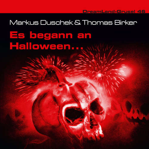 Hoerbuch Dreamland Grusel, Folge 46: Es begann an Halloween... - Markus Duschek - Sara Wegner
