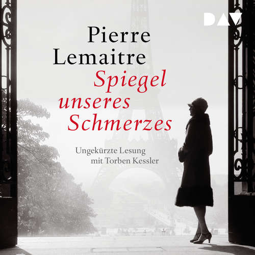 Hoerbuch Spiegel unseres Schmerzes - Pierre Lemaitre - Torben Kessler