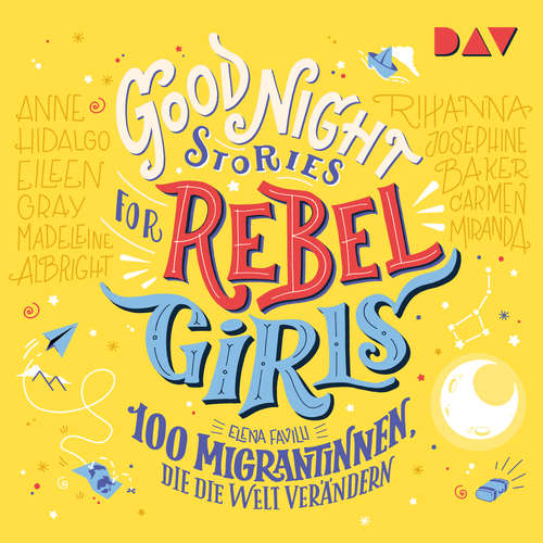 Hoerbuch 100 Migrantinnen, die die Welt verändern - Good Night Stories for Rebel Girls, Band 3 - Elena Favilli -  Diverse