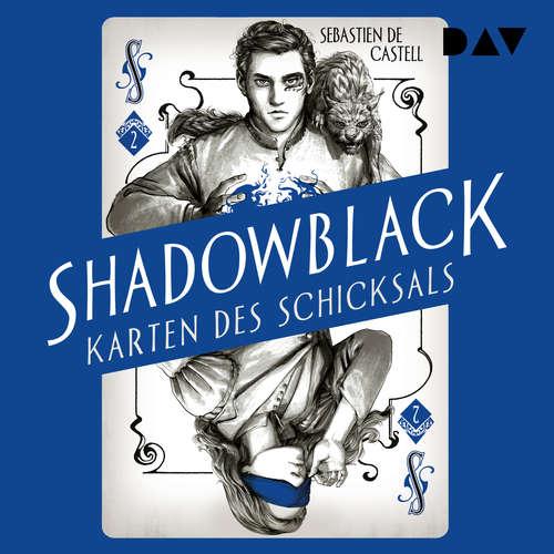 Hoerbuch Shadowblack - Karten des Schicksals, Band 2 - Sebastien de Castell - Dirk Petrick